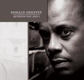 Donald Sheffey - Between You And I