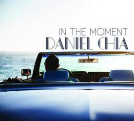 Daniel Chia - In The Moment