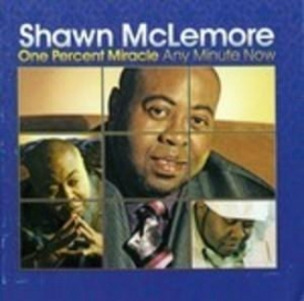 Shawn Mclemore - One Percent Miracle Any Day Now