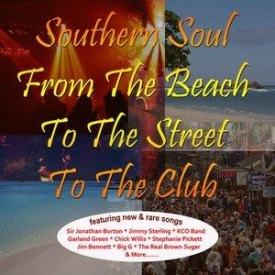 Various Artists - Southern Soul: From The Beach To The Street To The Club