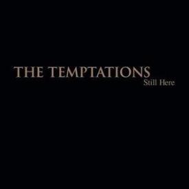 The Temptations - Still Here
