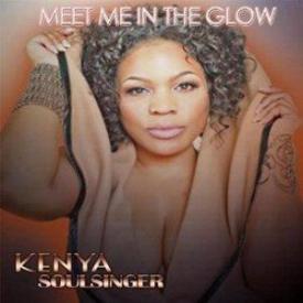 Kenya Soulsinger - Meet Me In The Glow