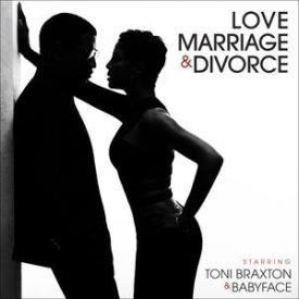 Babyface - Love, Marriage & Divorce Feat. Toni Braxton