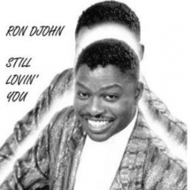 Ron Djohn - Still Lovin You