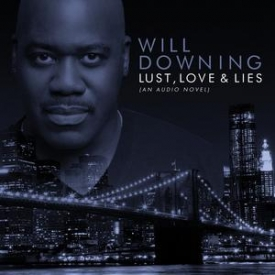 Will Downing - Lust, Love & Lies