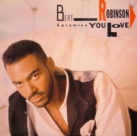 Bert Robinson - I Promise You Love