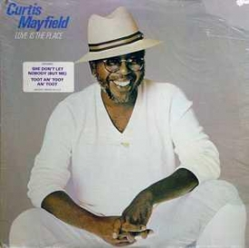 Curtis Mayfield - Love Is The Place