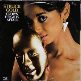 Crown Heights Affair - Struck Gold