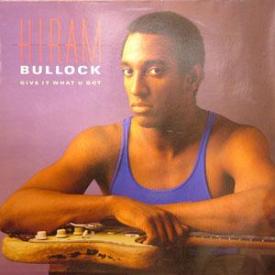 Hiram Bullock - Give It What U Got