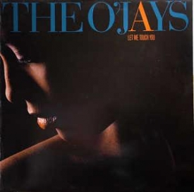 The O'jays - Let Me Touch You
