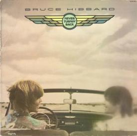 Bruce Hibbard - Never Turnin' Back