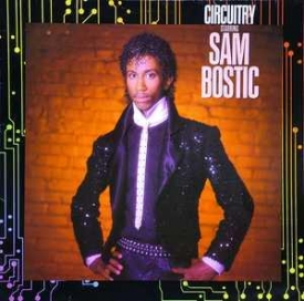 Circuitry Featuring Sam Bostic - Circuitry Starring Sam Bostic