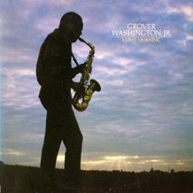 Grover Washington Jr - Come Morning