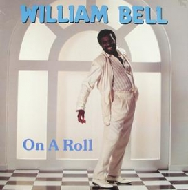 William Bell - On A Roll