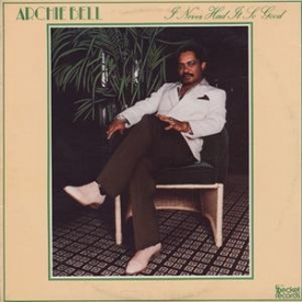 Archie Bell And The Drells - I Never Had It So Good