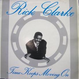 Rick Clarke - Time Keep Movin' On