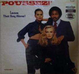 Poussez - Leave That Boy Alone!