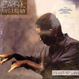 Carl Anderson - An Act Of Love