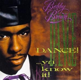 Bobby Brown - DANCE! ...ya Know It