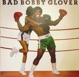 Bobby Glover - Bad Bobby Glover