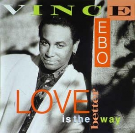 Vince Ebo - Love Is The Better Way