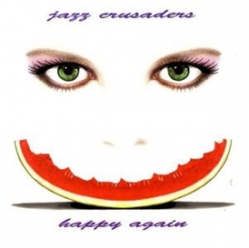Jazz Crusaders - Happy Again