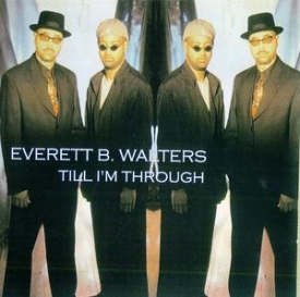 Everett B. Walters - Till I'm Through