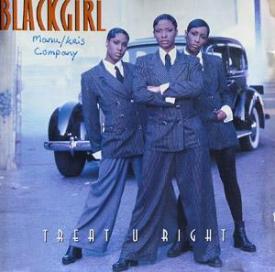 Blackgirl - Treat U Right