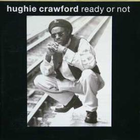 Hughie Crawford - Ready Or Not