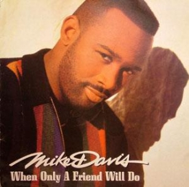 Mike Davis - When Only A Friend Will Do