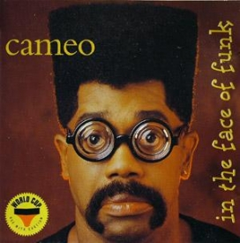 Cameo - In The Face Of Funk