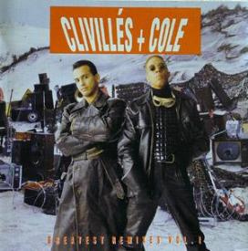 Clivilles & Cole - Greatest Remixes Volume 1