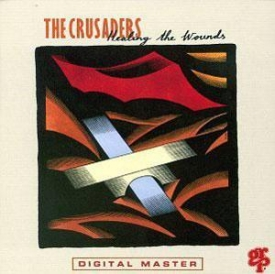 Crusaders - Healing The Wounds
