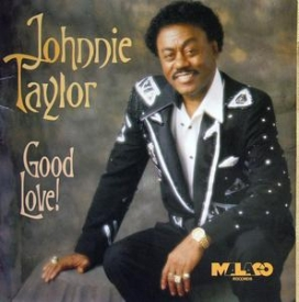 Johnnie Taylor - Good Love!