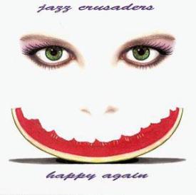 Crusaders - Happy Again