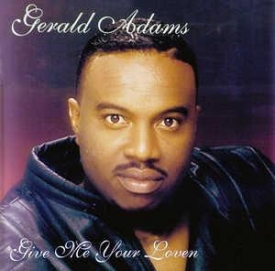 Gerald Adams - Give Me Your Loven