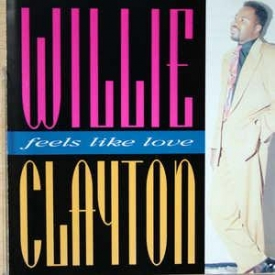 Willie Clayton - Feels Like Love