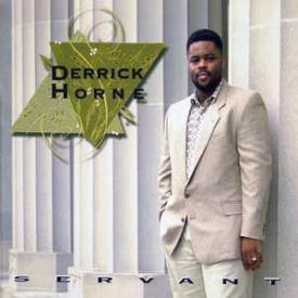 Derrick Horne - Servant
