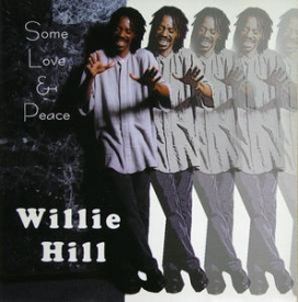 Willie Hill - Some Love & Peace
