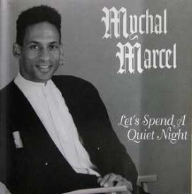 Mychal Marcel - Let's Spend A Quiet Night