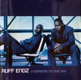Ruff Endz - Someone To Love You