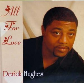 Derick Hughes - All For Love