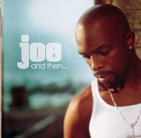 Joe - And Then