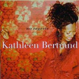 Kathleen Bertrand - No Regrets