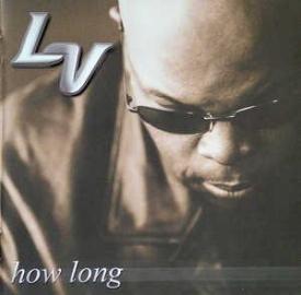 L.v. - How Long
