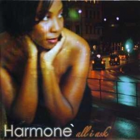 Harmone` - All I Ask