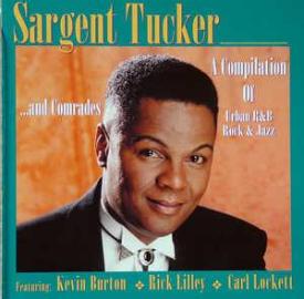 Sargent Tucker - Sargent Tucker ... And Comrades