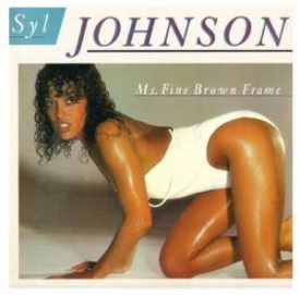 Syl Johnson - Ms Fine Brown Frame