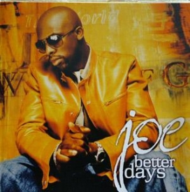 Joe - Better Days