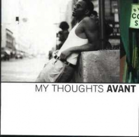 Avant - My Thoughts